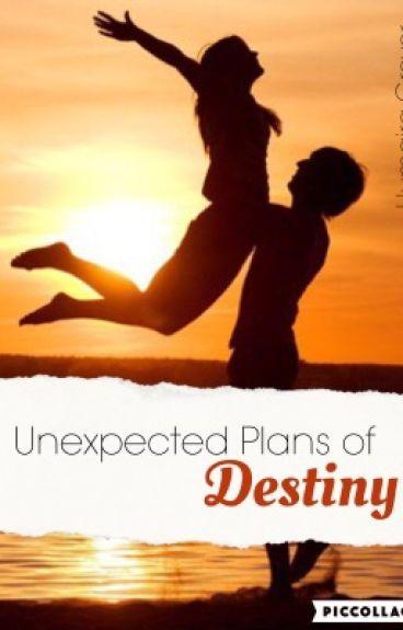 Unexpected Plans of Destiny