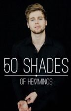 50 Shades of Hemmings (Part 1&2) by NiallsLaughIsMyLaugh