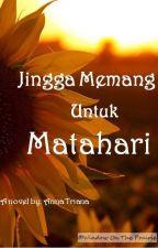 Jingga Memang Untuk Matahari (Fanfiction Jingga dan Senja Series) by annatriana_anna
