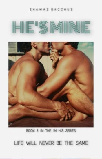 He's Mine [ BOYxBOY ] Book 2