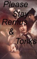 Please Stay - Remus & Tonks by Nina_Goetze_