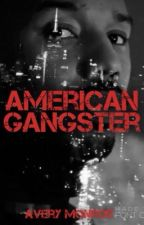 American Gangster (Running Wall Street) #Wattys2017 by AveryMonroe