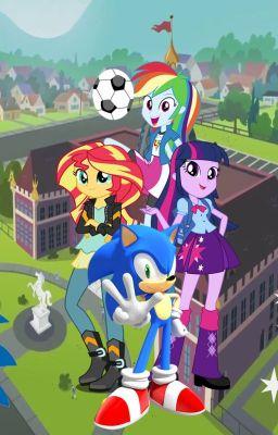 Sonic the hedgehog & Equestria girls Heroes of Friendship ...