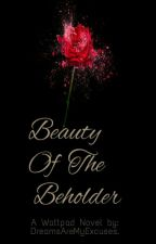 Beauty Of The Beholder. [A One Direction Fan-Fic] by Faith_Love_Dreams