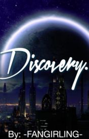 Discovery (Star Wars Fanfiction) by -FANGIRLING-