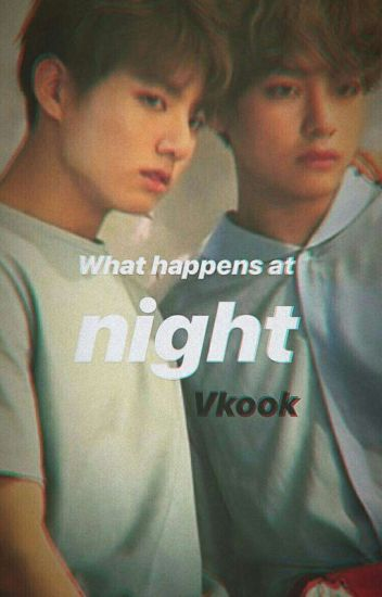 What Happens At Night [Vkook]
