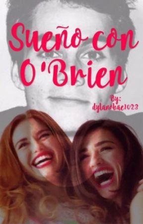 Sueño con O'Brien by dylanobae1023