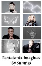 Pentatonix one shots, mdm ddm,ssm, bsm, xreader book by sumfiss