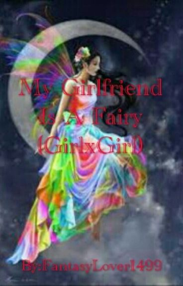 My Girlfriend Is A Fairy (Gxg)