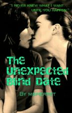 The Unexpected Blind Date by mbpierret
