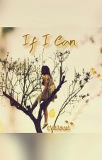 If I Can by Chellasel