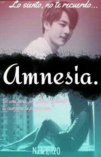 Amnesia. (2da Temporada De No Te Vallas).