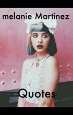 Melanie Martinez Quotes by XmelXmartinezX