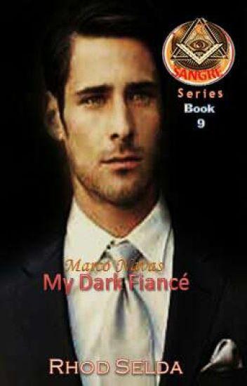 SANGRE 8, Marco Navas; My Dark Fiance(Complete) Unedited version
