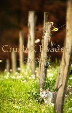 Crush x reader LEMONS by -qwertyuiopasdf-