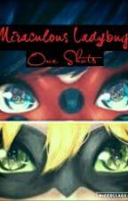 Miraculous Ladybug one shots [Slow Updates] by christieeeie