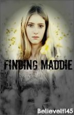 Finding Maddie ( Sequel To ABOD) by SimplyPerfectxx