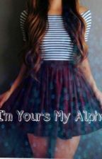 I'm Yours My Alpha by Vee_Marcella