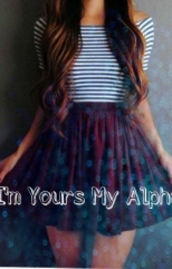 I'm Yours My Alpha