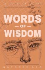 Words Of Wisdom by seycakes