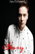 My Story (A Conor Maynard Fan Fiction) by GeriDreams