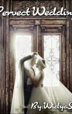 Pervect Wedding by widyaristuti