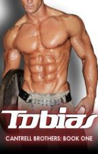 Tobias: Book One of the Cantrell Brothers Series by UniversalGroceries
