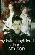 My twins boyfriend is a sexgod [completed]#watty2016 by Ms_Euridice