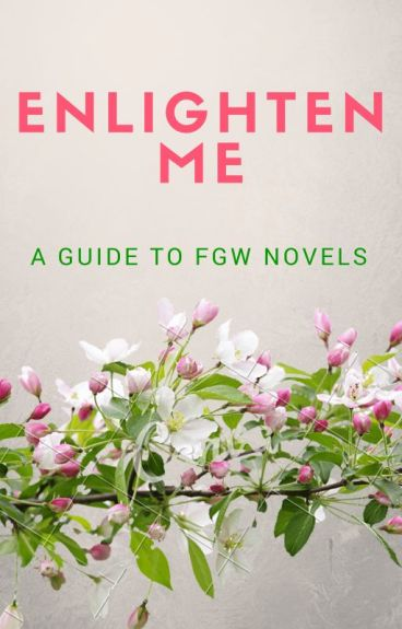 Enlighten Me (A Guide to FGW Novels)