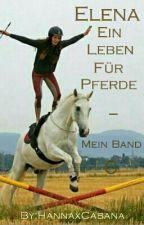 Elena ein Leben für Pferde|| Mein Band 6 [ABGESCHLOSSEN] by sadnessonfleek