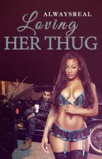 Loving Her Thug by AlwaysReal