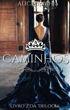 Caminhos (LIVRO 2) by Alicelimah
