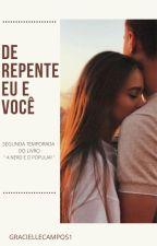 De Repente Eu e Você by GracielleCampos1