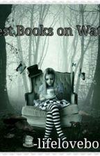 Best Books on Wattpad by lifelovebook