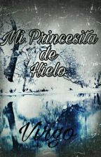 Virgo: Mi Princesita De Hielo by HistoriasDelZodiaco