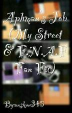 Aphmau's Job (My Street & F.N.A.F Fan Fic) by anskuu345