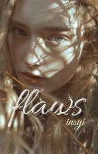 FLAWS by insyiirxh