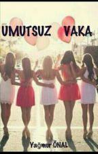 UMUTSUZ VAKA by mahutonal1