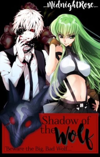 Shadow of the Wolf ||Tokyo Ghoul ||