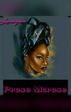 Prose Morose by lemarqueur