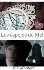 Los Espejos de Mel © [#2] by libridiestate