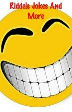 Riddels Jokes And More by TheGoldGhast