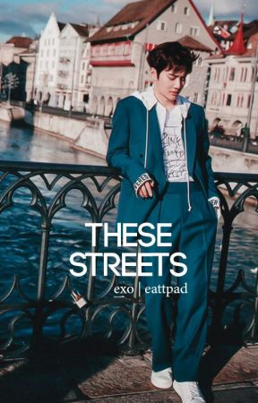 These Streets » EXO by -eattpad