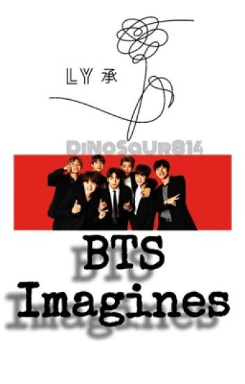 BTS Imagines Completed - Dinoxaur - Wattpad