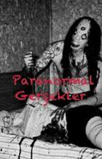 Paranormal  Gerçekler by IlgnPikacugillerden