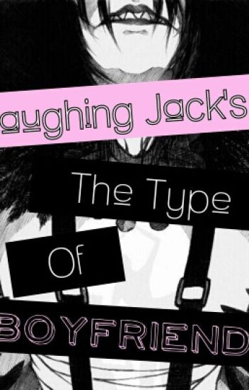 Laughing Jack's The Type Of Boyfriend