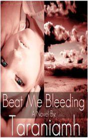 Beat Me Bleeding by taraniamh