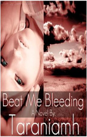 Beat Me Bleeding by taraniamh