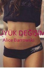 BÜYÜK DEĞİŞİM by AliceBarrowski