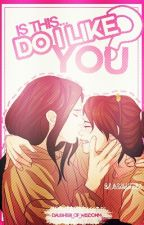Is This... Do I Like You? III Nejiten Fanfic by daughter_of_wisdomm